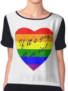 'If it's gay, I'm in!' Chiffon Top