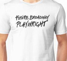 Future Broadway Playwright Unisex T-Shirt