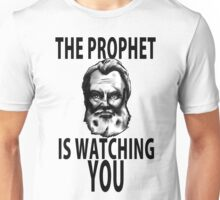 THE PROPHET IS WATCHING YOU Unisex T-Shirt