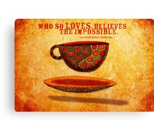 What my Coffee says to me -  July 22, 2012 Canvas Print