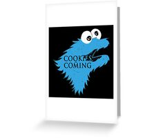 Cookies Are Comming Greeting Card