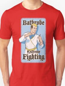 Bathrobe Extreme Fighting T-Shirt