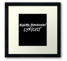 Future Broadway Lyricist (White Text) Framed Print