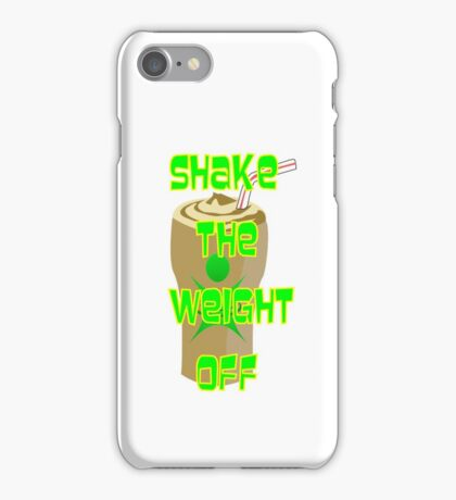 Shake the Weight Off iPhone Case/Skin