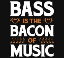 Bass is the Bacon of Music Baby Tee