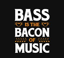 Bass is the Bacon of Music Unisex T-Shirt