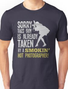 Sorry this guy is already taken by a smokin bot photographer - T-shirts & Hoodies Unisex T-Shirt