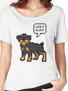 Life's Ruff Women's Relaxed Fit T-Shirt