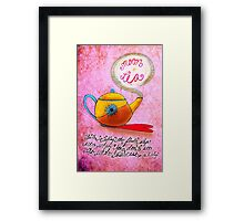 What my #Tea says to me June 23 Framed Print