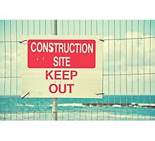 Construction Site - Keep Out Photographic Print