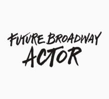 Future Broadway Actor Kids Tee