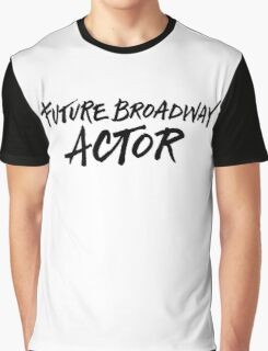 Future Broadway Actor Graphic T-Shirt