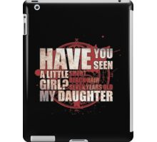 Have You Seen a Little Girl? iPad Case/Skin