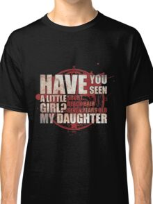 Have You Seen a Little Girl? Classic T-Shirt