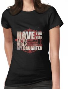 Have You Seen a Little Girl? Womens Fitted T-Shirt