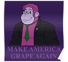 Make America Grape Again Poster