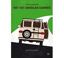 No481 My Wet Hot American Summer minimal movie poster Photographic Print