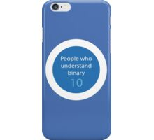 People who understands binary iPhone Case/Skin