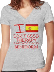 I Don't Need Therapy I Just Need To Go To Benidorm Women's Fitted V-Neck T-Shirt