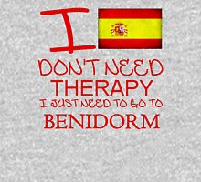 I Don't Need Therapy I Just Need To Go To Benidorm Unisex T-Shirt