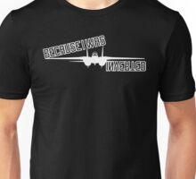 Maverick Because I Was Inverted Unisex T-Shirt