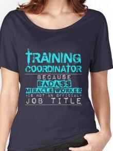Training Coordinator Women's Relaxed Fit T-Shirt