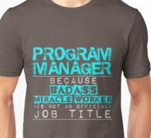 Program Manager Unisex T-Shirt