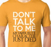 Don't Talk To Me Unisex T-Shirt