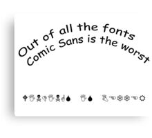 Comic Sans Canvas Print