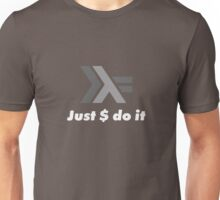 Just $ do it Unisex T-Shirt