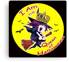 I Am the Queen of Halloween  Canvas Print