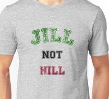 Jill Not Hill Unisex T-Shirt