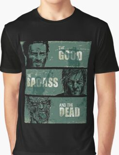THE GOOD, THE BADASS, AND THE DEAD ! Graphic T-Shirt
