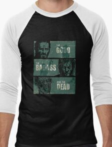 THE GOOD, THE BADASS, AND THE DEAD ! Men's Baseball ¾ T-Shirt
