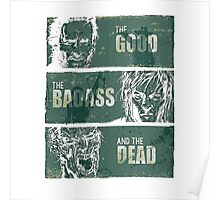 THE GOOD, THE BADASS, AND THE DEAD ! Poster