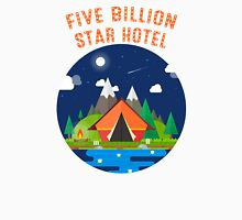 Five Billion Star Hotel Unisex T-Shirt