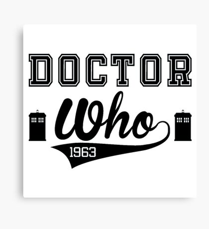 DOCTOR WHO 1963 ! Canvas Print