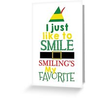 Smilings My Favorite - Buddy the Elf Greeting Card
