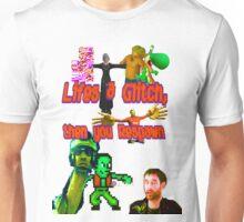 Lifes a Glitch, then you respawn Unisex T-Shirt