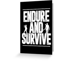 Endure and Survive - The Last of Us Greeting Card