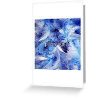 pillow fight? blue feathers!  VividScene Greeting Card