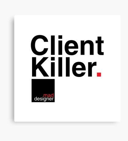 client killer Canvas Print