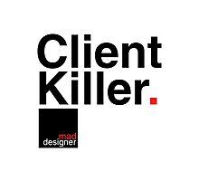 client killer Photographic Print