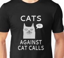 Cats Against Cat Calls Unisex T-Shirt