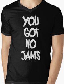 you got no jams white Mens V-Neck T-Shirt