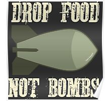Drop Food Not Bombs Stop the War Protest Poster