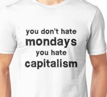 You hate capitalism free speech protest  Unisex T-Shirt