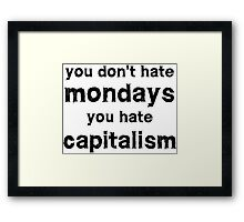 You hate capitalism free speech protest  Framed Print