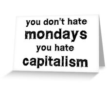 You hate capitalism free speech protest  Greeting Card