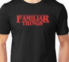 Familiar Things Unisex T-Shirt